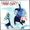 First Cry - Charlie Rising Sun